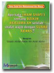 Buku Apa Kata Imam Syafi'i  Tentang Dzikir Berjama'ah Setelah Shalat Wajib Dengan Suara Keras
