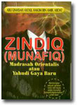Buku Zindiq (Munafik) Madrasah Orientalis Atau Yahudi Gaya Baru