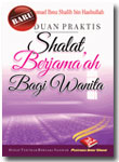 Buku Saku Panduan Praktis Shalat Berjamaah Bagi Wanita
