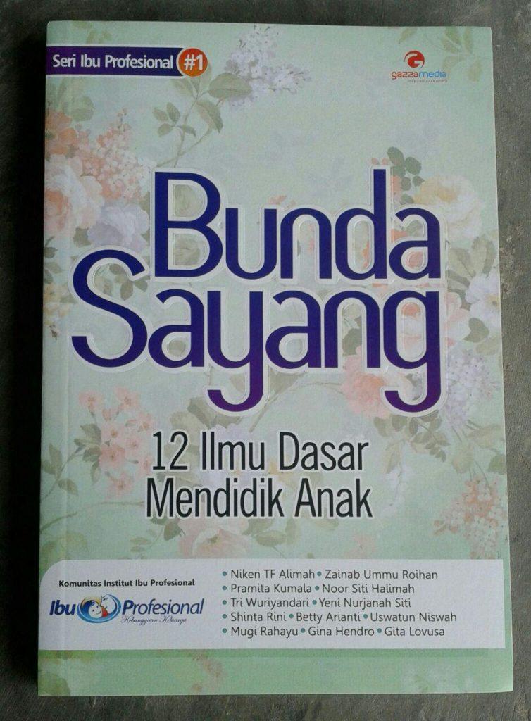 Buku Bunda Sayang 12 Ilmu Dasar Mendidik Anak cover