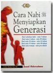 Buku Cara Nabi Mempersiapkan Generasi