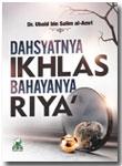 Buku Dahsyatnya Ikhlas Bahayanya Riya