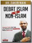 Buku Debat Islam Vs Non Islam Argumen Cerdas Zakir Naik