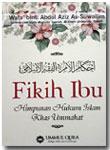 Buku Fikih Ibu Himpunan Hukum Islam Khas Ummahat