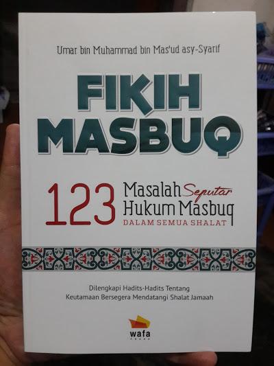 Buku Fikih Masbuq 123 Masalah Seputar Hukum Masbuq Shalat Cover