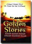 Buku Golden Stories Kisah-Kisah Indah Dalam Sejarah Islam