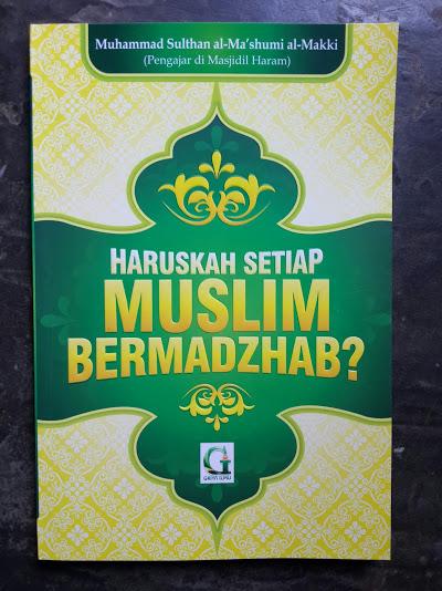 Buku Haruskah Setiap Muslim Bermadzhab Cover