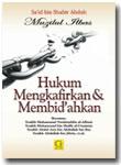Buku Hukum Mengkafirkan & Membid'ahkan