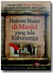 Buku Saku Hukum Shalat Di Masjid Yang Ada Kuburannya