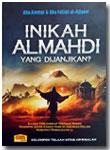 Buku Inikah Al-Mahdi Yang Dijanjikan?