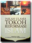 inilah ulama tokoh reformasi Islam buku