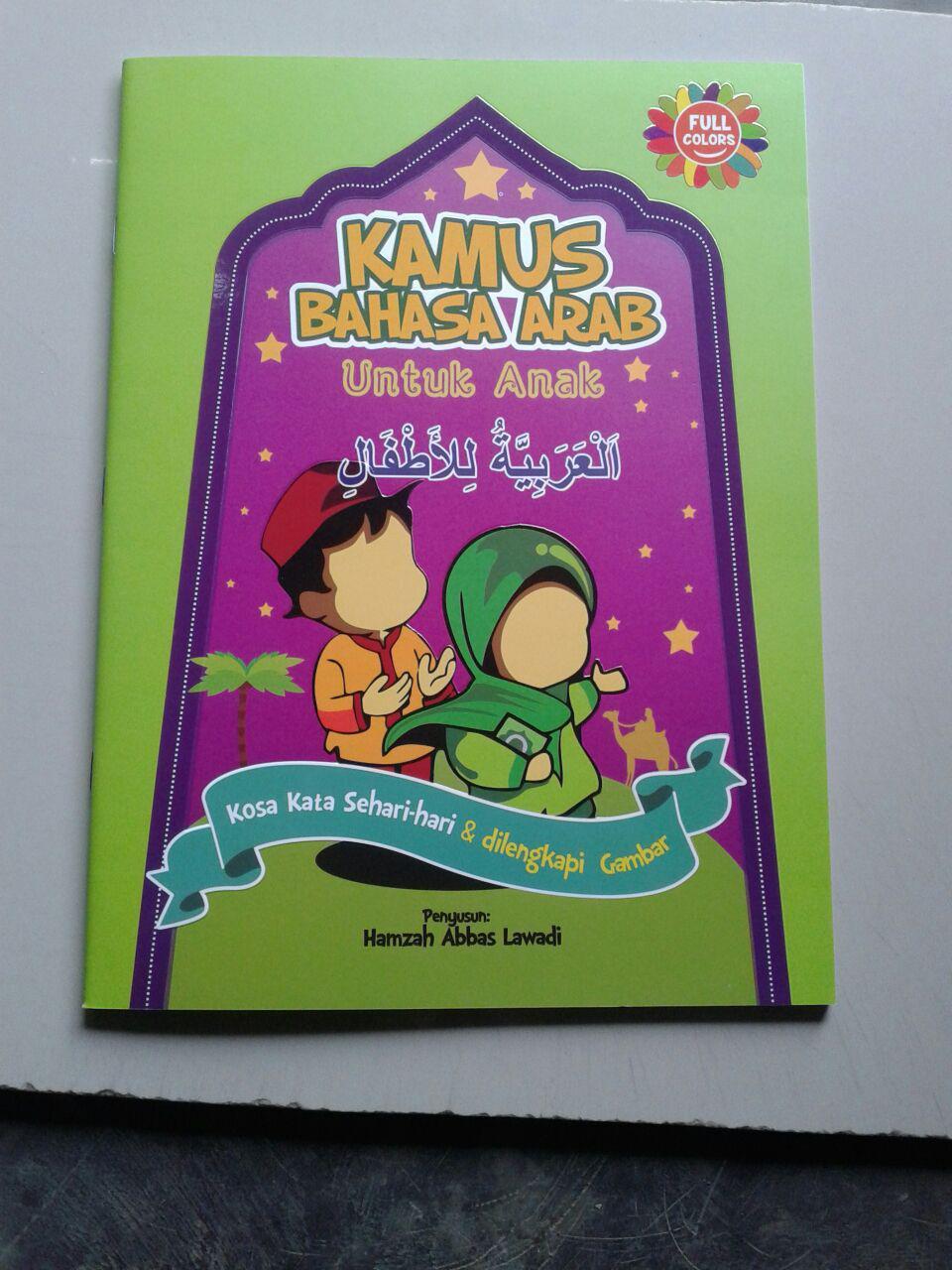 Buku Kamus Arab Untuk Anak Kosa Kata Sehari Hari Dilengkapi Gambar cover
