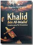 Buku Khalid Bin Al-Walid Panglima Yang Tak Terkalahkan