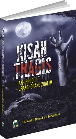 Buku Kisah Tragis Akhir Hidup Orang-Orang Zhalim Cover