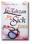 Buku La Tahzan For The Sick Bahagia Saat Sakit