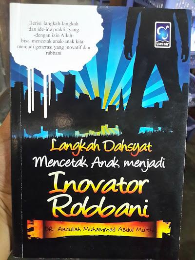 Buku Langkah Dahsyat Mencetak Anak Menjadi Inovator Robbani Cover