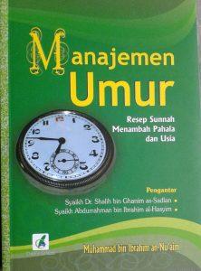 Buku Manajemen Umur Resep Sunnah Menambah Pahala Dan Usia cover 2