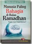 Buku Saku Manusia Paling Bahagia Di Bulan Ramadhan