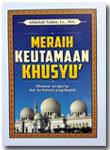Buku Saku Meraih Keutamaan Khusyu Menurut Quran Sunnah