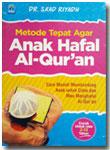Buku Metode Tepat Agar Anak Hafal Al-Qur'an