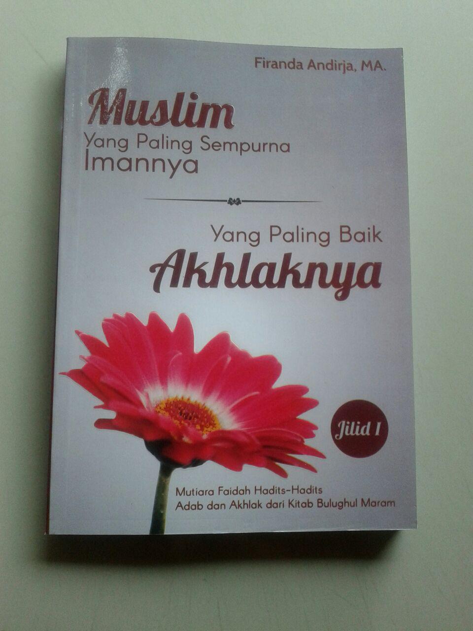 Buku Muslim Yang Sempurna Imannya Yang Paling Baik Akhlaknya cover 2