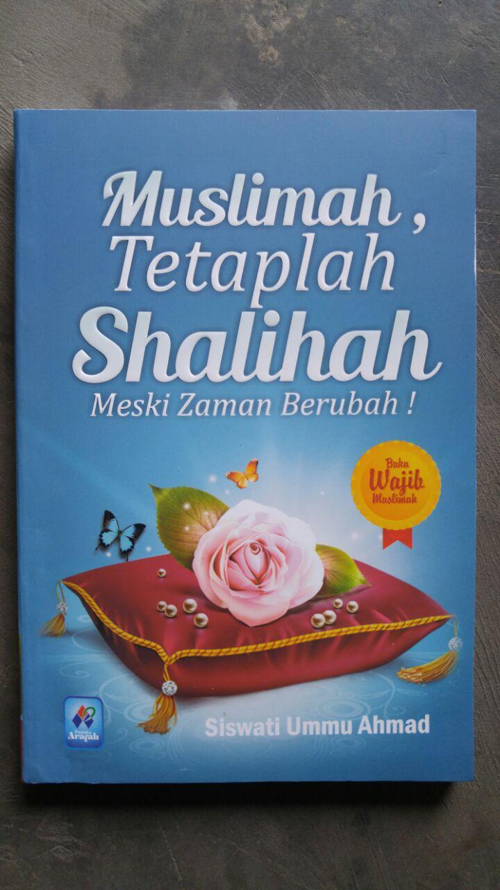 Buku Muslimah Tetaplah Shalihah Meski Zaman Berubah cover