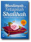 Buku Muslimah Tetaplah Shalihah Meski Zaman Berubah