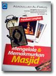 Buku Panduan Lengkap Mengelola & Memakmurkan Masjid
