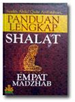 Buku Panduan Shalat Lengkap Menurut Empat Madzhab