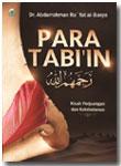 Buku Para Tabi'in Kisah Perjuangan Dan Keteladanan