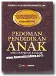 Buku Pedoman Pendidikan Anak Menurut Al-Qur'an & Sunnah