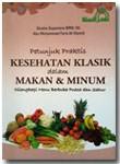 Buku Petunjuk Praktis Kesehatan Klasik Dalam Makan Dan Minum