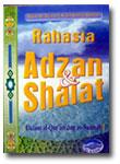 Buku Rahasia Adzan & Shalat Dalam Al-Quran Dan As-Sunnah