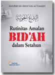Buku Rutinitas Amalan Bid'ah Dalam Setahun