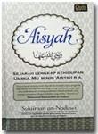 Buku Sejarah Lengkap Kehidupan Ummul Mu'minin Aisyah