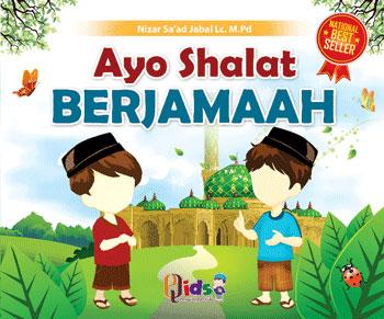 Buku Anak Serial Ibadah Ayo Shalat Berjamaah