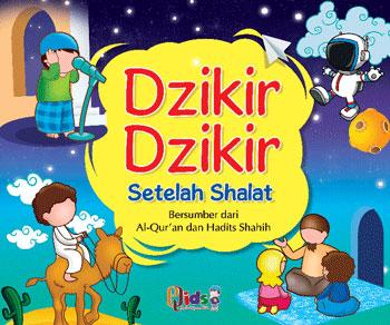 Buku Anak Serial Ibadah Dzikir Dzikir Setelah Shalat
