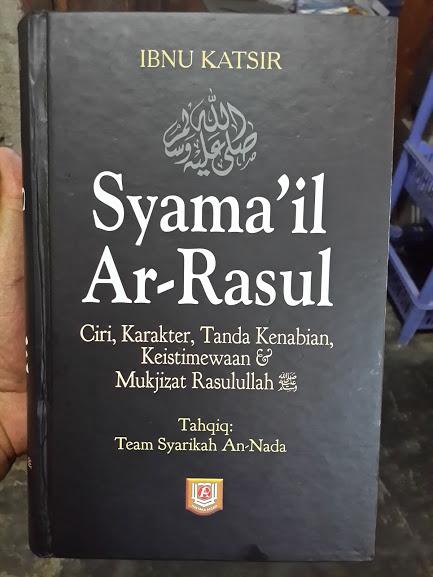 Buku Syama'il Ar-Rasul Ciri Karakter Keistimewaan Rasul Cover