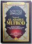 Buku Terjemah Al-Adabul Mufrod Kitab Akhlak Muslim