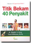 Buku Titik Bekam 40 Penyakit Based On Acupuncture Point