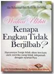 Buku Saku Wahai Ukhti Kenapa Engkau Tidak Berjilbab?