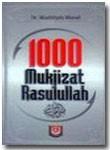 Buku 1000 Mukjizat Rasululullah