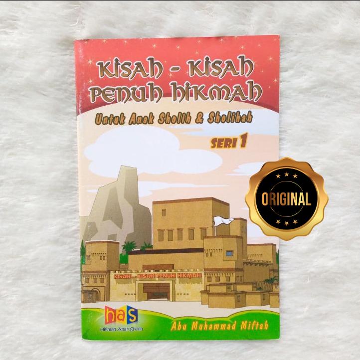 Buku Kisah-Kisah Penuh Hikmah Untuk Anak Sholih Dan Sholihah Seri 1