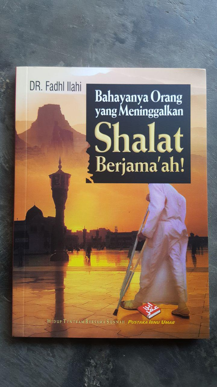 Buku Bahaya Orang Yang Meninggalkan Shalat Berjamaah cover