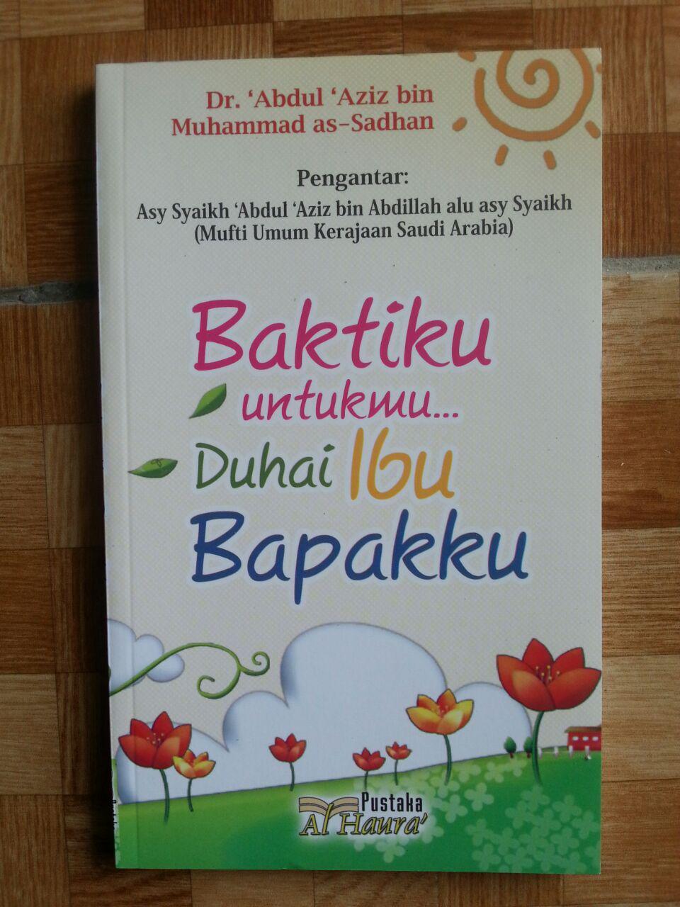Buku Baktiku Untukmu… Duhai Ibu Bapakku cover 2