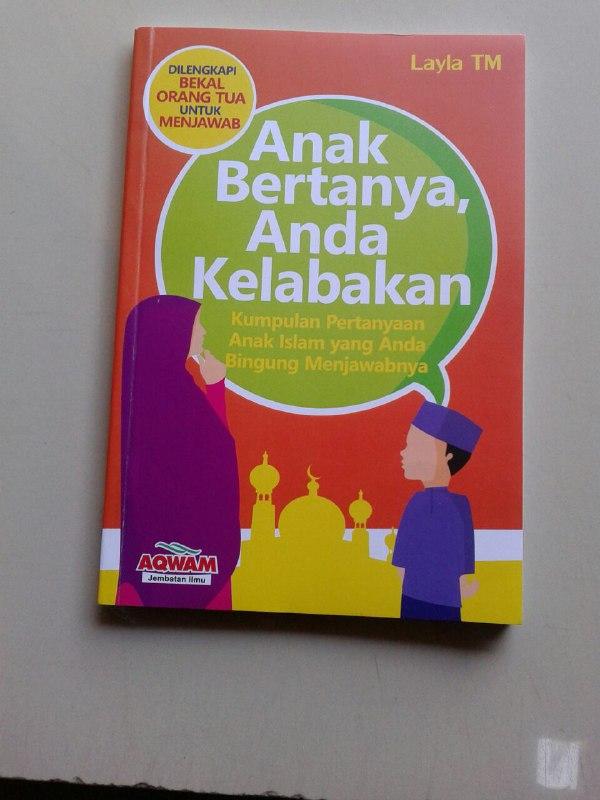 Buku Anak Bertanya Anda Kelabakan Kumpulan Pertanyaan Anak Islam cover