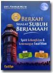 Buku Berkah Shalat Subuh Berjamaah Kebangkitan & Kemenangan Umat Islam