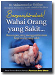 Buku Saku Bergembiralah Wahai Orang Yang Sakit Renungan Menggembirakan