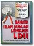 Buku Bahaya Islam Jama'ah Lemkari LDII Pengakuan Gembong Gembong LDII