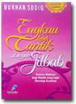 Buku Engkau Lebih Cantik Dengan Jilbab Motivasi Menutub Aurat